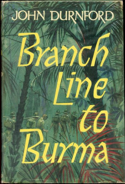 DURNFORD, JOHN. - Branch Line to Burma. With a foreword by Admiral of the Fleet The Earl Mountbatten of Burma, K.G., P.C., G.C.B, G.C.S.I, G.C.I.E., G.C.V.O., D.S.O.