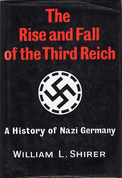 a history of the rise and fall of hitlers third reich