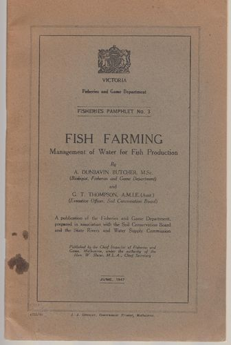 DUNBAVIN BUTCHER, A; THOMPSON, G. T. - Fish Farming Management Of Water For Fish Production. Fisheries and Game Department, Fisheries Pamphlet No. 3. June 1947.