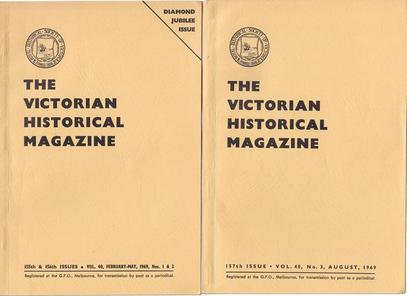 PERRY, WARREN; EDITOR. - The Victorian Historical Magazines. Issues 155 & 156 Vol. No. 40, Nos. 1 & 2 and Issue 158 Vol. 40 No. 3 August, 1969.