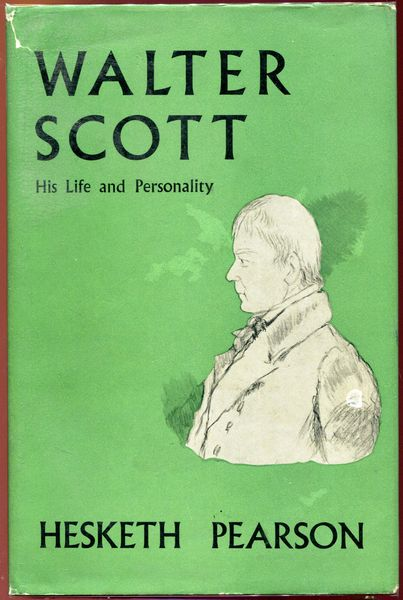 PERSON, HESKETH. - Walter Scott. His Life and Personality.